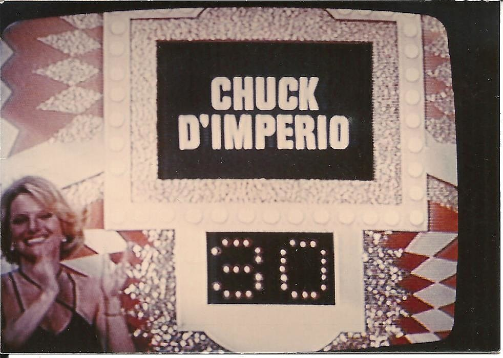 """And the winner is, all the way from Sidney, New York and with a perfect score....CHUCK D'IMPERIO!""  Believe me, it was really all a blur by this point!"